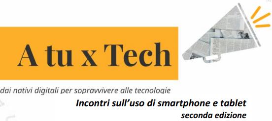 A tu x Tech – Incontri sull'uso di Smartphone e Tablet
